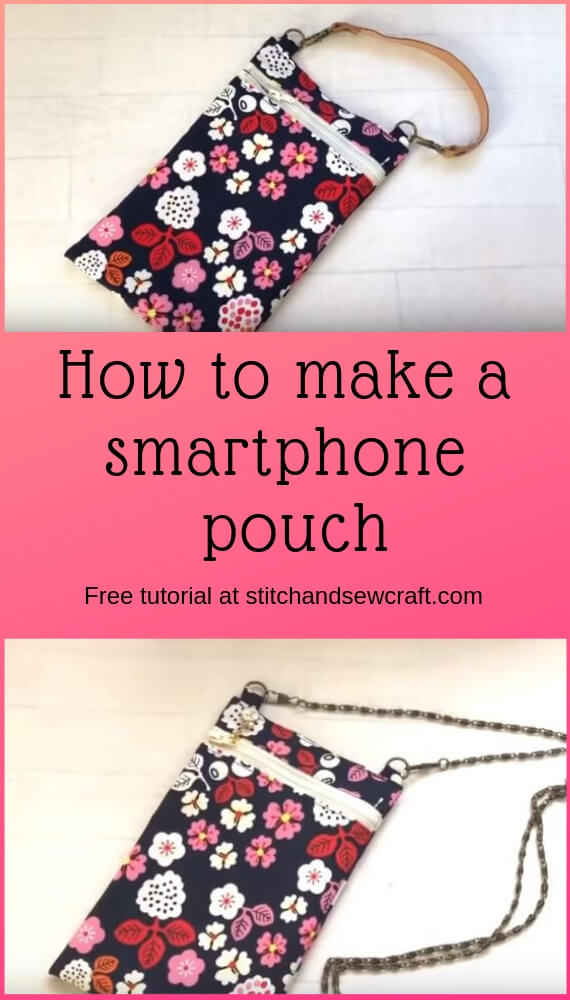 How to make a smartphone pouch stitchandsewcraft.com #stitchandsewcraft #freesewing #phonepouch #freesewingtutorial